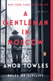 A Gentleman in Moscow: A Novel, Towles, Amor
