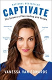 Captivate: The Science of Succeeding with People, Van Edwards, Vanessa