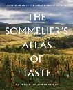 The Sommelier's Atlas of Taste: A Field Guide to the Great Wines of Europe, Parr, Rajat & Mackay, Jordan