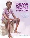 Draw People Every Day: Short Lessons in Portrait and Figure Drawing Using Ink and Color, McLeod, Kagan