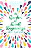 The Garden of Small Beginnings, Waxman, Abbi