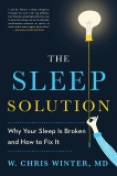 The Sleep Solution: Why Your Sleep is Broken and How to Fix It, Winter, W. Chris