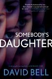 Somebody's Daughter, Bell, David