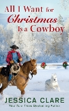 All I Want for Christmas Is a Cowboy, Clare, Jessica