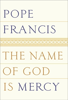 The Name of God Is Mercy, Pope Francis