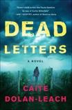 Dead Letters: A Novel, Dolan-Leach, Caite