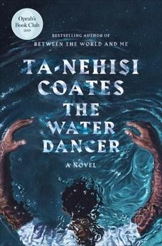 The Water Dancer: A Novel, Coates, Ta-Nehisi