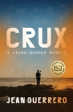 Crux: A Cross-Border Memoir, Guerrero, Jean