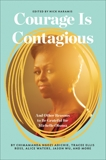 Courage Is Contagious: And Other Reasons to Be Grateful for Michelle Obama,
