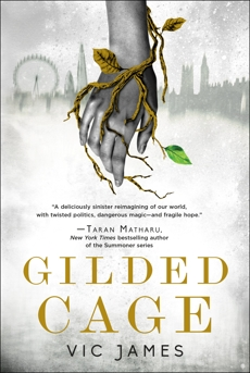 Gilded Cage, James, Vic