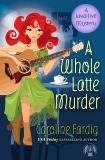 A Whole Latte Murder: A Java Jive Mystery, Fardig, Caroline