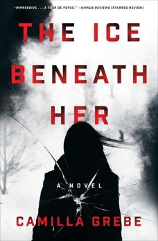 The Ice Beneath Her: A Novel, Grebe, Camilla & Wessel, Elizabeth Clark (TRN)