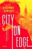 City on Edge: A Novel, Pintoff, Stefanie