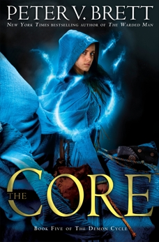 The Core: Book Five of The Demon Cycle, Brett, Peter V.