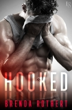 Hooked: A Novel, Rothert, Brenda