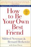 How to Be Your Own Best Friend, Newman, Mildred & Berkowitz, Bernard & Owen, Jean