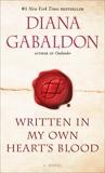 Written in My Own Heart's Blood: A Novel, Gabaldon, Diana