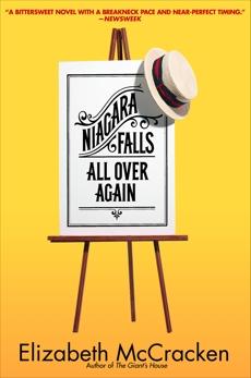 Niagara Falls All Over Again: A Novel