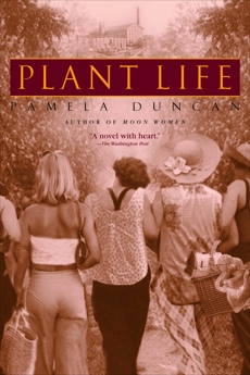 Plant Life: A Novel, Duncan, Pamela