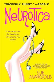 Neurotica: A Novel, Margolis, Sue