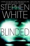 Blinded, White, Stephen