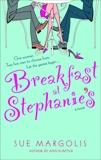 Breakfast at Stephanie's: A Novel, Margolis, Sue