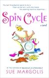 Spin Cycle: A Novel, Margolis, Sue