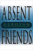 Absent Friends: A Novel, Rozan, S.J.
