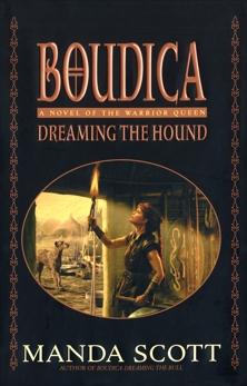 Dreaming the Hound: A Novel of the Warrior Queen, Scott, Manda