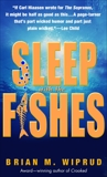 Sleep with the Fishes: A Novel, Wiprud, Brian M.