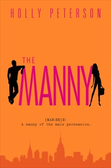 The Manny: A Novel, Peterson, Holly