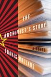 The Archivist's Story: A Novel, Holland, Travis