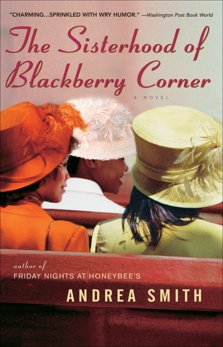 The Sisterhood of Blackberry Corner: A Novel, Smith, Andrea