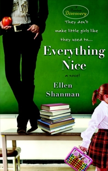 Everything Nice: A Novel, Shanman, Ellen