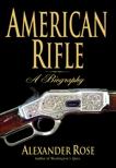 American Rifle: A Biography, Rose, Alexander