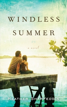 Windless Summer: A Novel, Sharfeddin, Heather