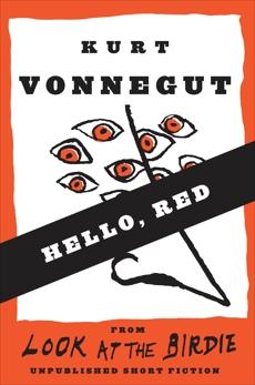 Hello, Red (Stories), Vonnegut, Kurt