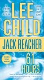 61 Hours: A Jack Reacher Novel, Child, Lee