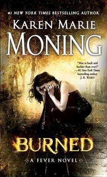 Burned: Fever Series Book 7, Moning, Karen Marie