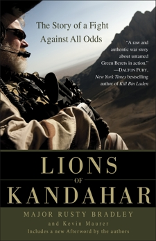 Lions of Kandahar: The Story of a Fight Against All Odds, Maurer, Kevin & Bradley, Rusty & Bradley, Rusty