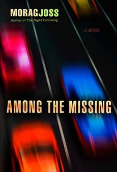 Among the Missing: A Novel, Joss, Morag