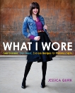 What I Wore: Four Seasons, One Closet, Endless Recipes for Personal Style, Quirk, Jessica