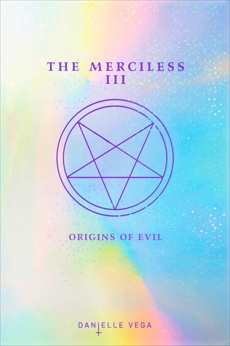 The Merciless III: Origins of Evil (A Prequel), Vega, Danielle