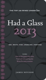 Had A Glass 2013: Top 100 Wines Under $20, Nevison, James