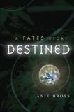 Destined: A Fates Story, Bross, Lanie