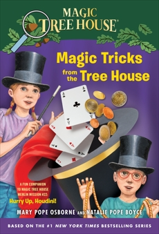Magic Tricks from the Tree House: A Fun Companion to Magic Tree House Merlin Mission #22: Hurry Up, Houdini!, Boyce, Natalie Pope & Osborne, Mary Pope & Osborne, Mary Pope