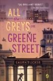 All the Greys on Greene Street, Tucker, Laura