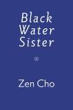Black Water Sister, Cho, Zen