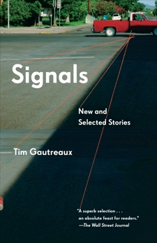 Signals: New and Selected Stories, Gautreaux, Tim