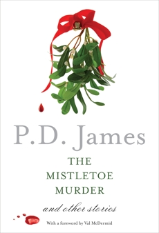 The Mistletoe Murder: And Other Stories, James, P. D.